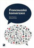 Francouzská konverzace - Učebnice - Marie Pravdová, ...