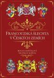 Francouzská šlechta v Českých zemích - Vratislav Košťál, ...
