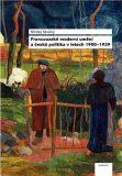 Francouzské moderní umění a česká politika v letech 1900-1939 - Nikolaj Savický