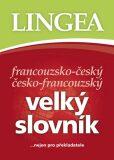 Francouzsko-český česko-francouzský velký slovník - Lingea