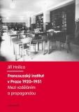 Francouzský institut v Praze 1920–1951 - Jiří Hnilica