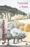 František z Assisi - Gilbert Keith Chesterton
