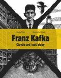 Franz Kafka - Člověk své a naší doby - Renáta Fučíková, ...