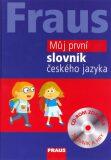 Fraus Můj první slovník českého jazyka + CD-ROM - FRAUS