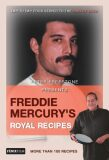 Freddie Mercury's Royal Recipes - Freestone Peter