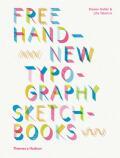 Free Hand New Typography Sketchbooks - Steven Heller, Lita Talarico