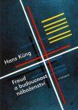 Freud a budoucnost náboženství - Hans Küng