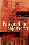 Fulcanelliho tajemství - Henri Loevenbruck