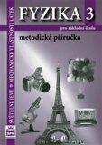 Fyzika 3 pro základní školy - Světelné jevy - Mechanické vlastnosti látek - Metodická příručka - František Jáchim, ...