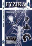Fyzika 4 pro základní školy - Elektromagnetické děje - Metodická příručka - František Jáchim, ...