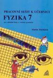 Pracovní sešit k učeb.Fyzika 7 - Martin Macháček