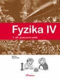 Fyzika IV - 1.díl pracovní sešit - Učebnice fyziky pro ZŠ a víceletá gymnázia - Roman Kubínek, ...
