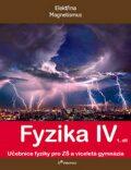 Fyzika IV - 1.díl - Učebnice fyziky pro ZŠ a víceletá gymnázia - Roman Kubínek, ...
