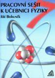 Fyzika pro 7. r. ZŠ - pracovní sešit - Jiří Bohuněk
