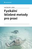 Fyzikální léčebné metody pro praxi - Leoš Navrátil, kolektiv a