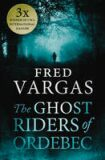 The Ghost Riders of Ordebec - A Commissaire Adamsberg Novel - Fred Vargas