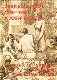 Grafika v Praze 1800-1830 a Josef Bergler - Roman Prahl