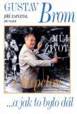 Gustav Brom: Můj život s kapelou - Jiří Majer, Jiří Zapletal
