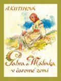 Gabra a Málinka v čarovné zemi - Amálie Kutinová