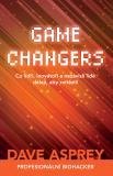 GAME CHANGERS: Co lídři, inovátoři a nezávislí lidé dělají, aby zvítězili - Dave Asprey