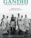 Gandhi: A Political and Spiritual Life - Tidrick Kathryn