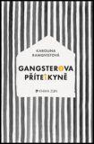 Gangsterova přítelkyně - Karolina Ramqvistová