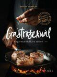 Gastrosexuál - Svenja Jelen,  Simon Knittel, ...