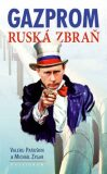 Gazprom - Michail Zygar, ...