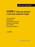 GDPR / Obecné nařízení o ochraně osobních údajů (2016/679/EU) - Praktický komentář - 2., aktualizované vydání - Ondřej Lichnovský, ...