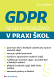 GDPR - Řešení problémů v praxi škol - Eva Janečková