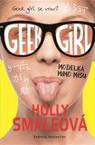Geek Girl 2 : Modelka mimo mísu - Holly Smaleová