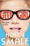 Geek Girl (Geek Girl, Book 1) - Holly Smaleová