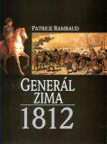 Generál zima 1812 - Patrick Rambaud