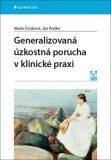 Generalizovaná úzkostná porucha v klinické praxi - Ján Praško, Marie Ocisková
