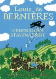 Generálova šťastná smrt - Louis de Berniéres
