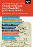 Geneze kodifikací mezinárodního práva soukromého - Soukromoprávní úpravy mezinárodních poměrů - Bohumil Poláček, ...