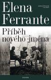 Geniální přítelkyně: Příběh nového jména - Elena Ferrante