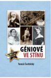 Géniové ve stínu - Tomáš Čechtický