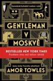 Gentleman v Moskvě - Amor Towles