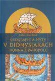 Geografie a mýty v Dionysiakách Nonna z Panopole - Růžena Dostálová,