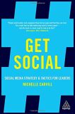 Get Social: Social Media Strategy and Tactics for Leaders - Michelle Carvill