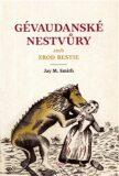 Gévaudanské nestvůry aneb zrod bestie - Jay M. Smith