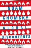 Global Discontents : Conversations on the Rising Threats to Democracy - Noam Chomsky