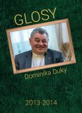 Glosy Dominika Duky 2013 a 2014 - Dominik Duka