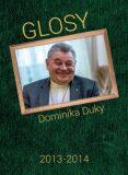 Glosy Dominika Duky 2013 - 2014 - Dominik Duka