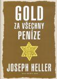 Gold za všechny peníze - Joseph Heller