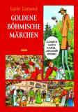 Goldene Böhmische märchen / Zlaté české pohádky (německy) - Lucie Lomová