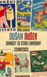 Gombíky zo starej uniformy - Dušan Dušek