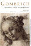 Gombrich - Porozumět umění a jeho dějinám - František Mikš, ...