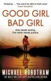 Good Girl, Bad Girl - Michael Robotham